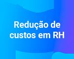 Redução de Custos em RH
